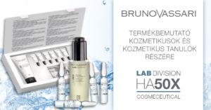 Bruno Vassari LAB DIVISION HA50X 4D Termékbemutató kozmetikusok és kozmetikus tanulók részére